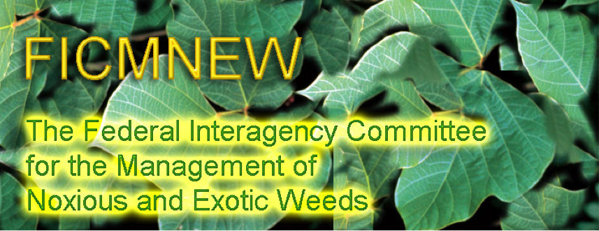 Federal Interagency Committee for the Management of Noxious Exotic Weeds (FICMNEW)